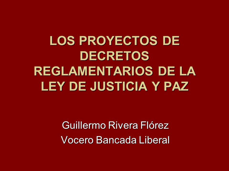 LOS PROYECTOS DE DECRETOS REGLAMENTARIOS DE LA LEY DE JUSTICIA Y PAZ