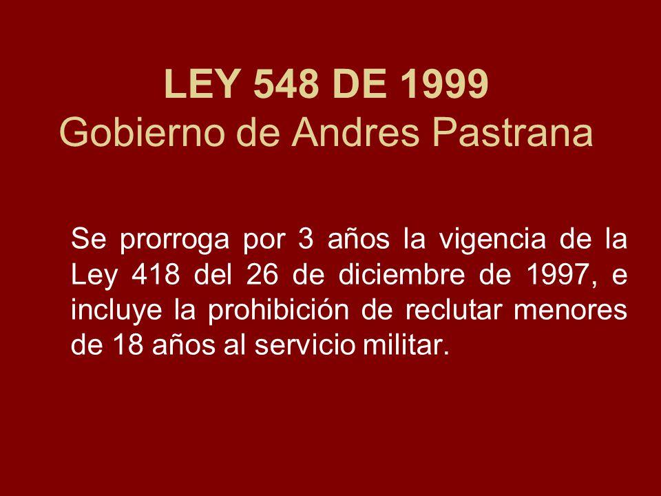 LEY 548 DE 1999 Gobierno de Andres Pastrana