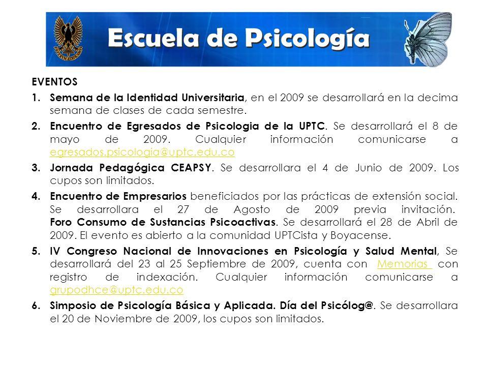 EVENTOS Semana de la Identidad Universitaria, en el 2009 se desarrollará en la decima semana de clases de cada semestre.