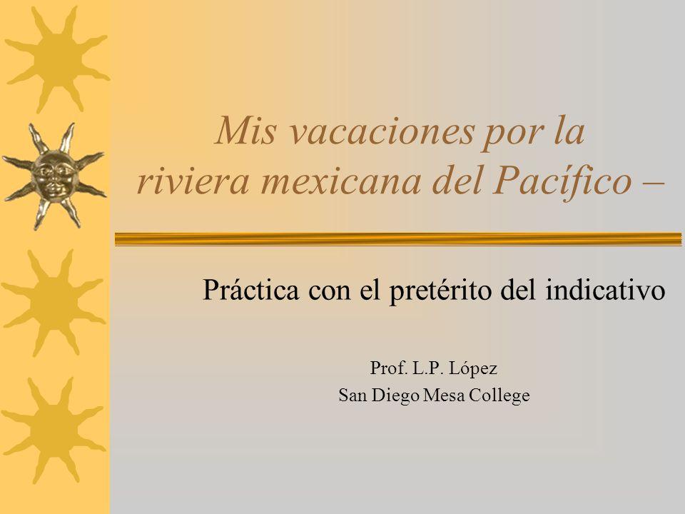 Mis vacaciones por la riviera mexicana del Pacífico –