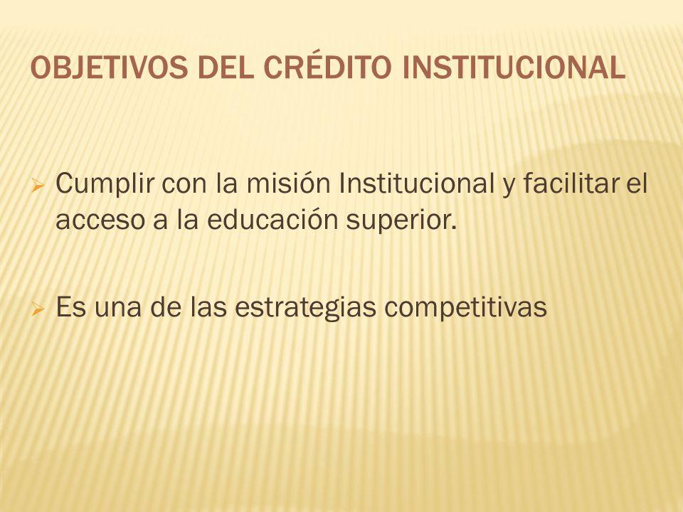 OBJETIVOS DEL CRÉDITO INSTITUCIONAL