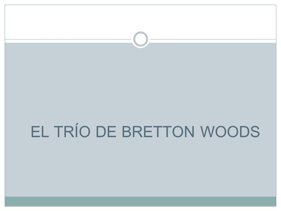 EL TRÍO DE BRETTON WOODS