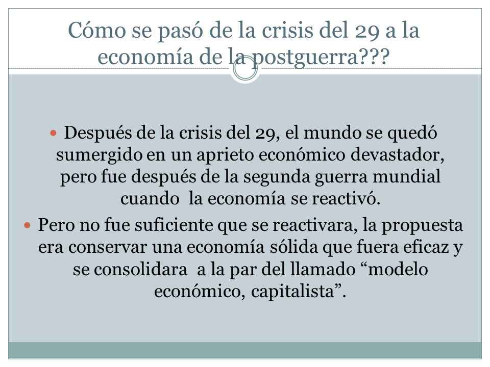 Cómo se pasó de la crisis del 29 a la economía de la postguerra