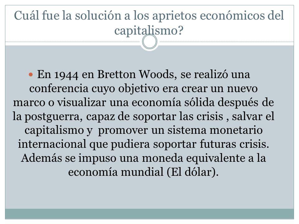 Cuál fue la solución a los aprietos económicos del capitalismo