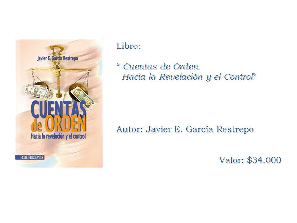 Libro: Cuentas de Orden. Hacia la Revelación y el Control Autor: Javier E.