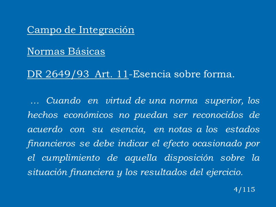 DR 2649/93 Art. 11-Esencia sobre forma.