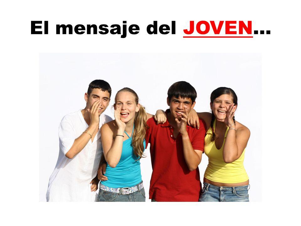 El mensaje del JOVEN…