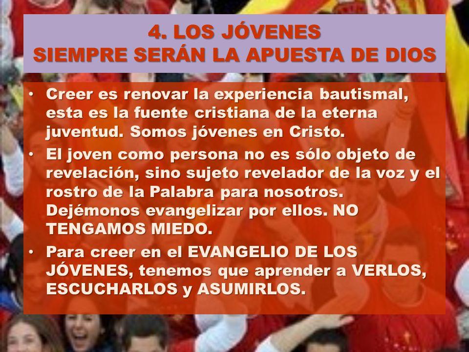 4. LOS JÓVENES SIEMPRE SERÁN LA APUESTA DE DIOS