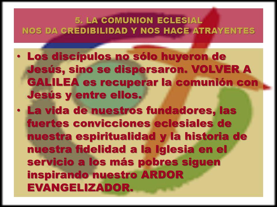 5. LA COMUNION ECLESIAL NOS DA CREDIBILIDAD Y NOS HACE ATRAYENTES