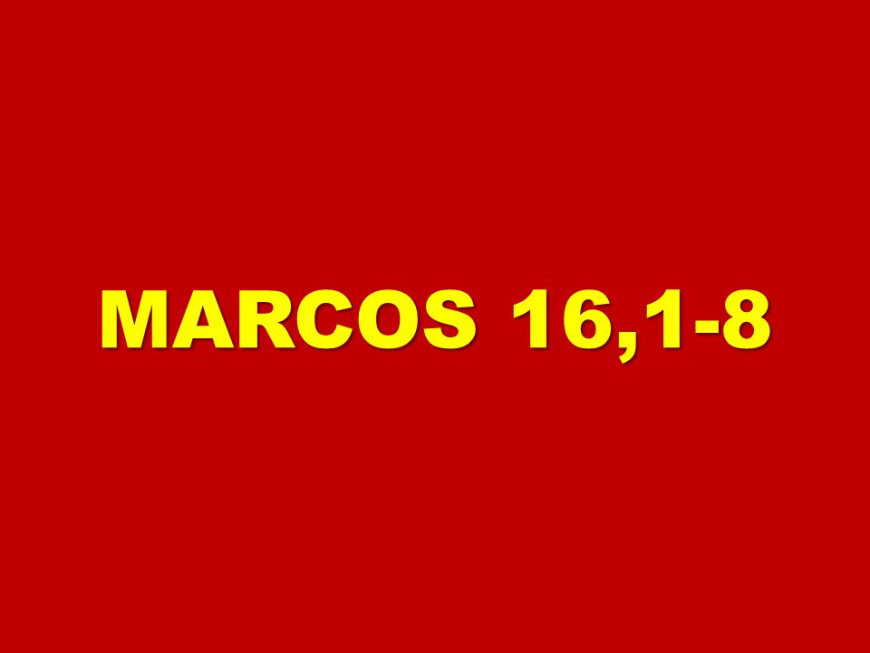 MARCOS 16,1-8