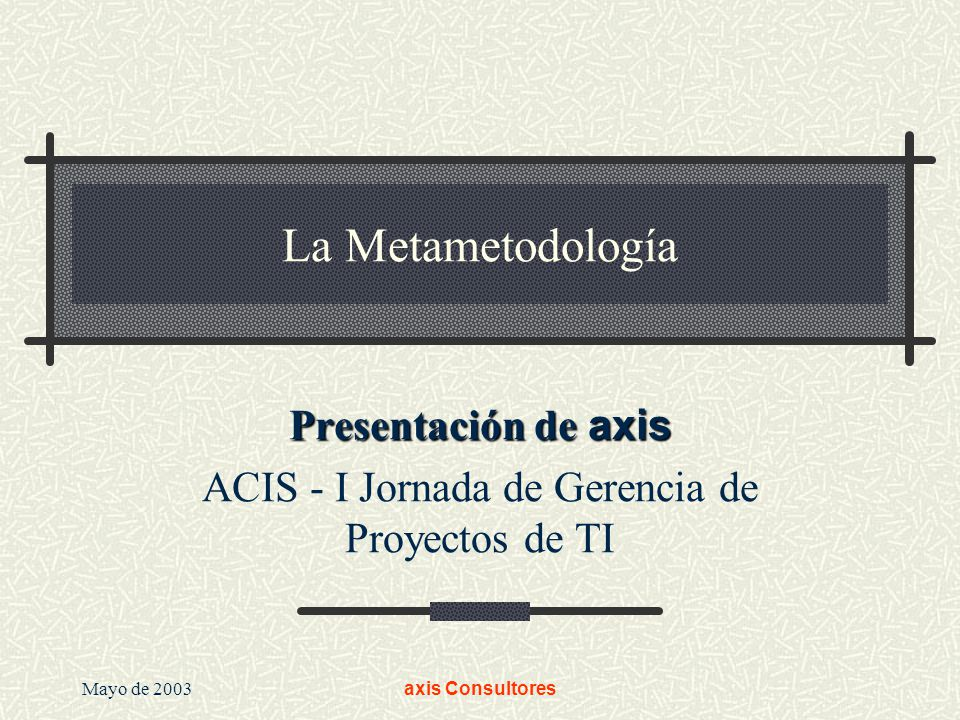 Presentación de axis ACIS - I Jornada de Gerencia de Proyectos de TI