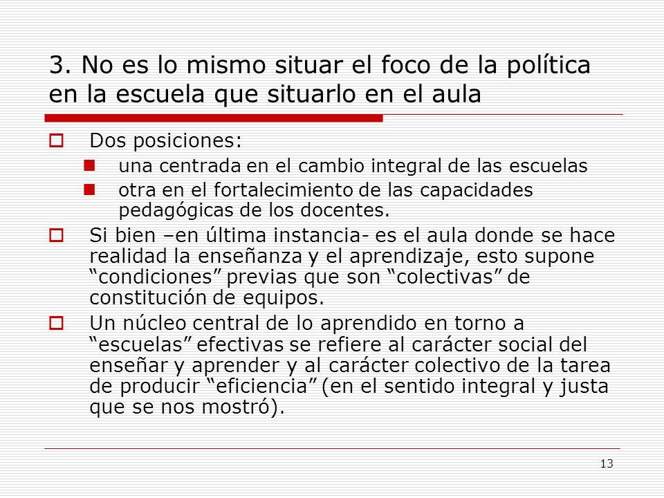 3. No es lo mismo situar el foco de la política en la escuela que situarlo en el aula