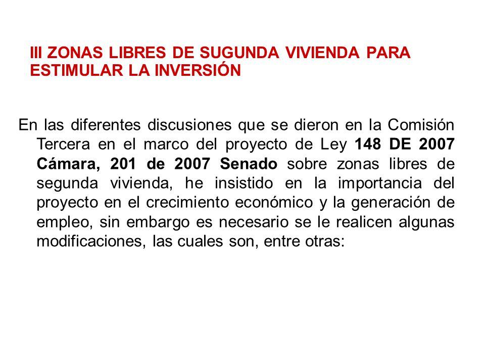 III ZONAS LIBRES DE SUGUNDA VIVIENDA PARA ESTIMULAR LA INVERSIÓN