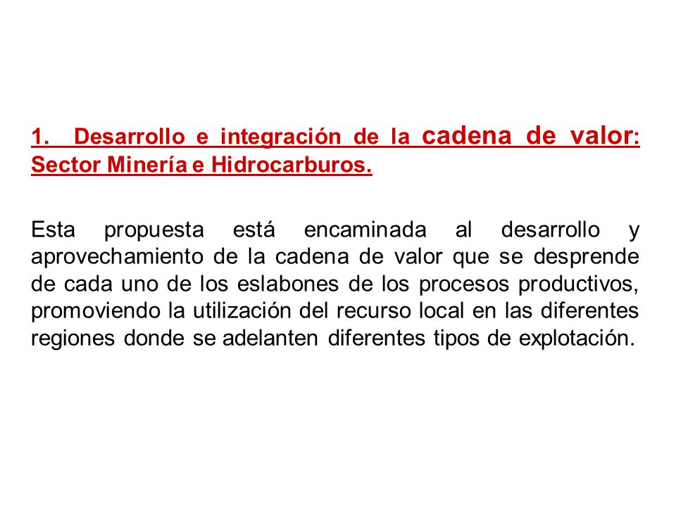 1. Desarrollo e integración de la cadena de valor: Sector Minería e Hidrocarburos.