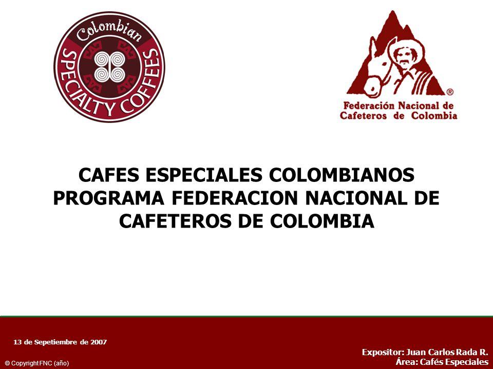 CAFES ESPECIALES COLOMBIANOS PROGRAMA FEDERACION NACIONAL DE CAFETEROS DE COLOMBIA