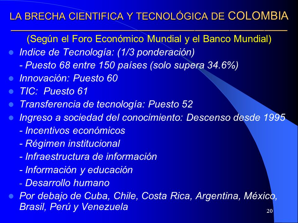 (Según el Foro Económico Mundial y el Banco Mundial)
