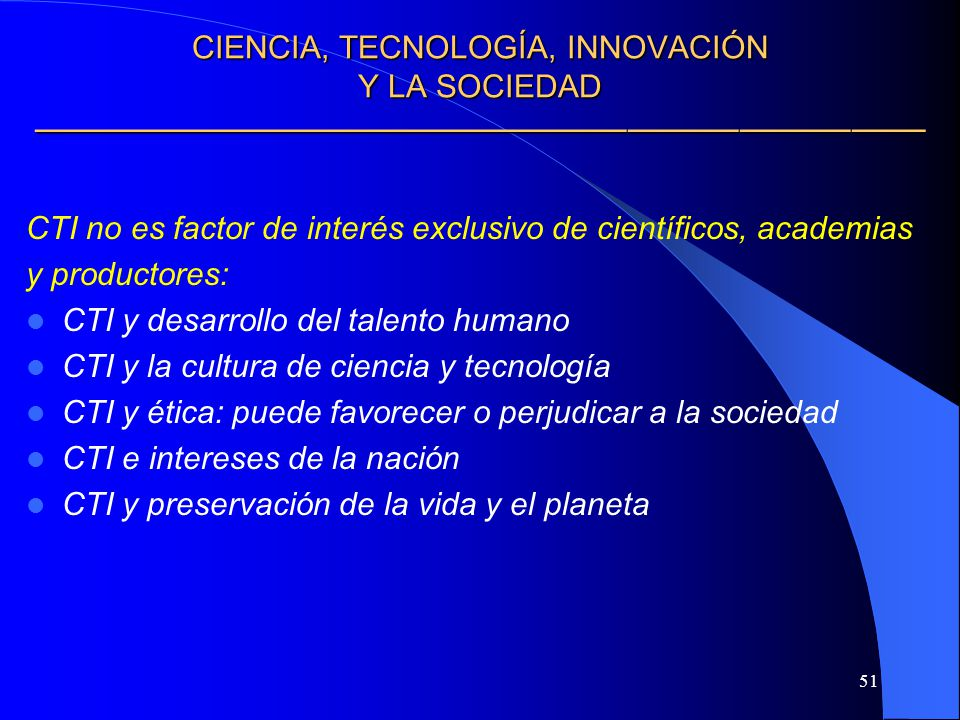 CIENCIA, TECNOLOGÍA, INNOVACIÓN Y LA SOCIEDAD ————————————————————————