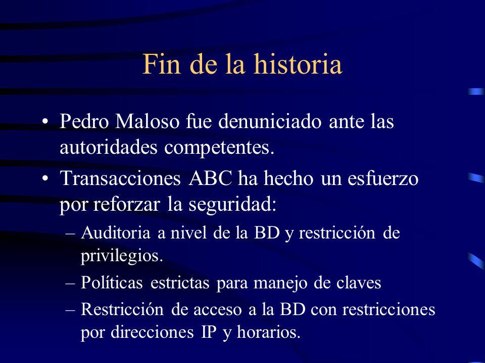 Fin de la historia Pedro Maloso fue denuniciado ante las autoridades competentes. Transacciones ABC ha hecho un esfuerzo por reforzar la seguridad: