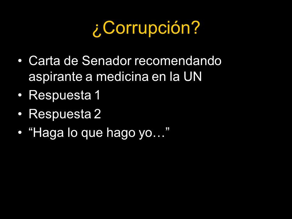 ¿Corrupción Carta de Senador recomendando aspirante a medicina en la UN. Respuesta 1. Respuesta 2.