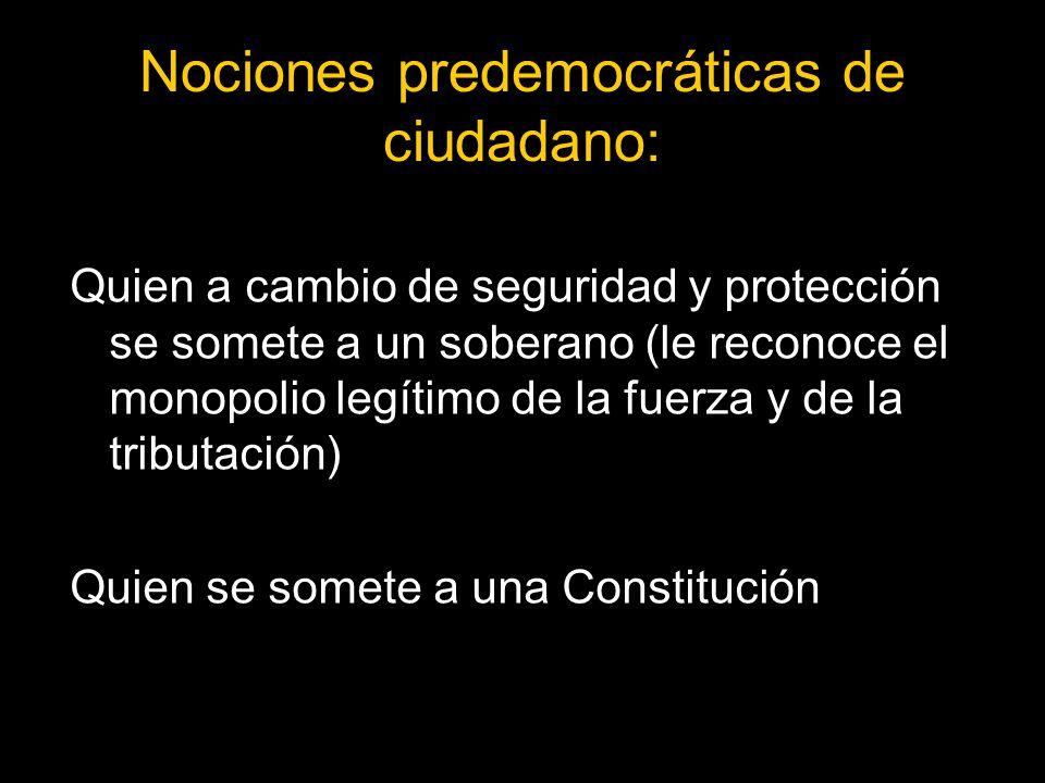 Nociones predemocráticas de ciudadano: