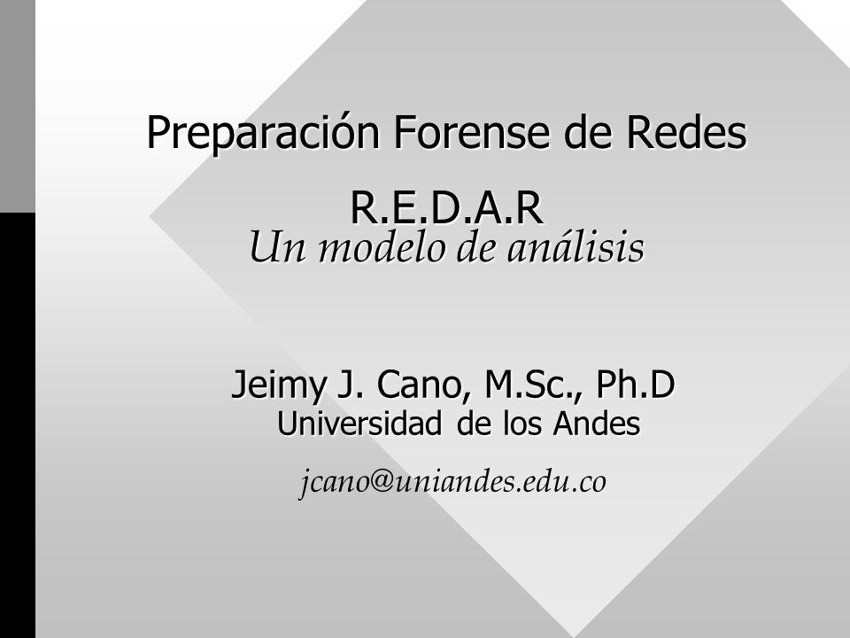 Preparación Forense de Redes R.E.D.A.R Un modelo de análisis