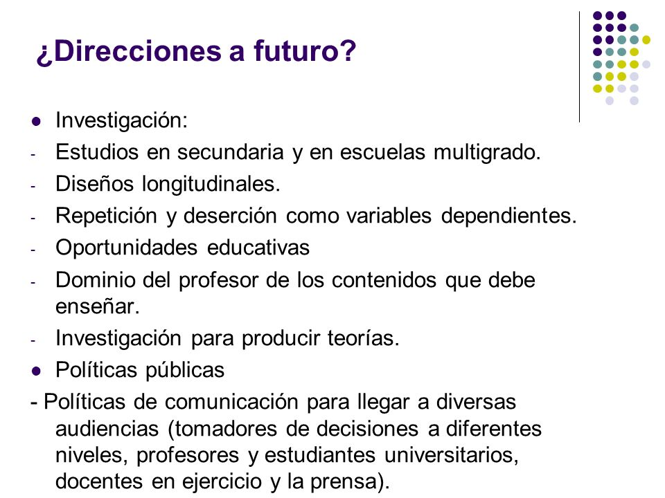 ¿Direcciones a futuro Investigación: