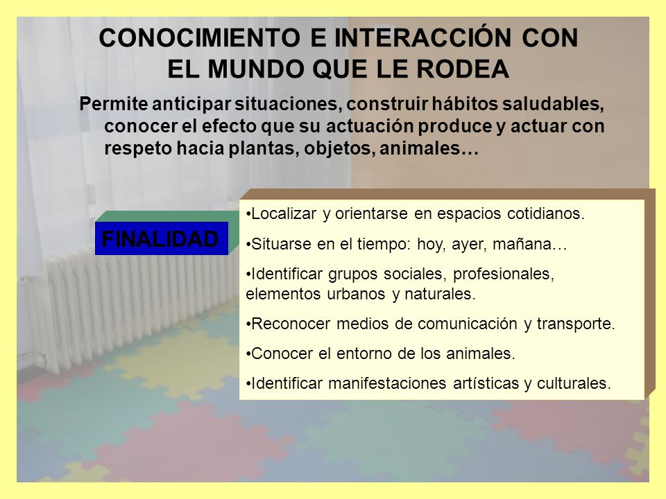 CONOCIMIENTO E INTERACCIÓN CON EL MUNDO QUE LE RODEA