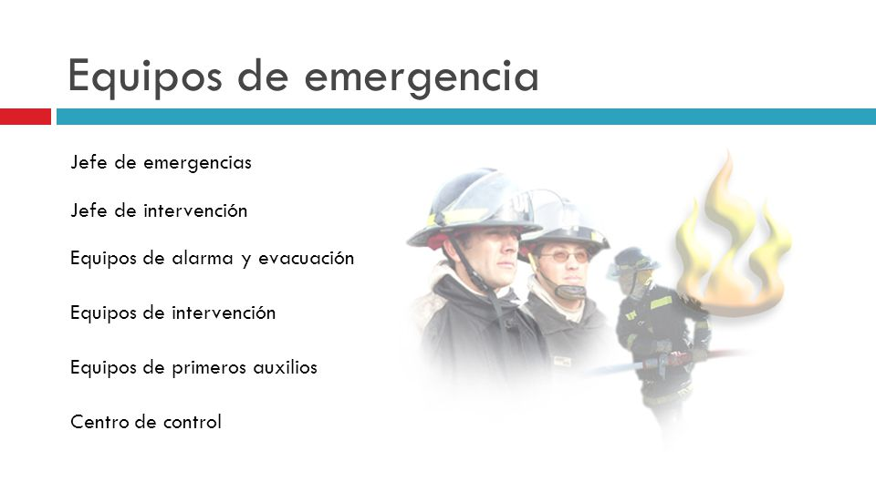 Equipos de emergencia Jefe de emergencias Jefe de intervención