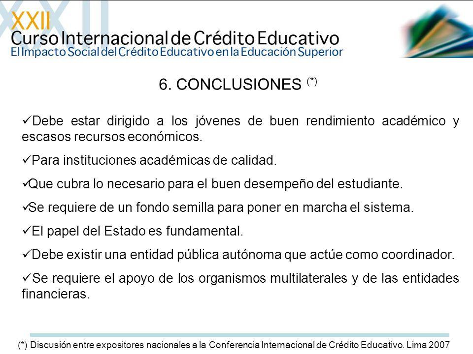 6. CONCLUSIONES (*) Debe estar dirigido a los jóvenes de buen rendimiento académico y escasos recursos económicos.