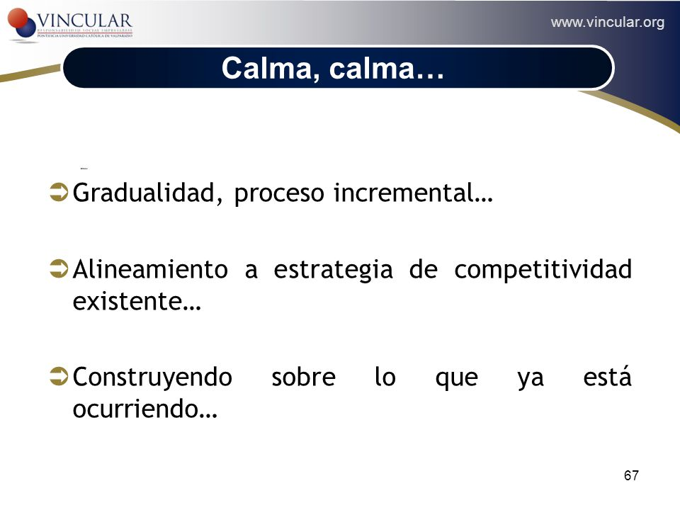 Calma, calma… Gradualidad, proceso incremental…