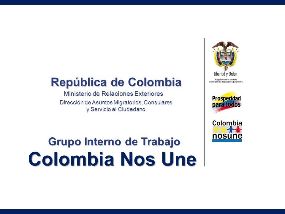 Colombia Nos Une República de Colombia Grupo Interno de Trabajo
