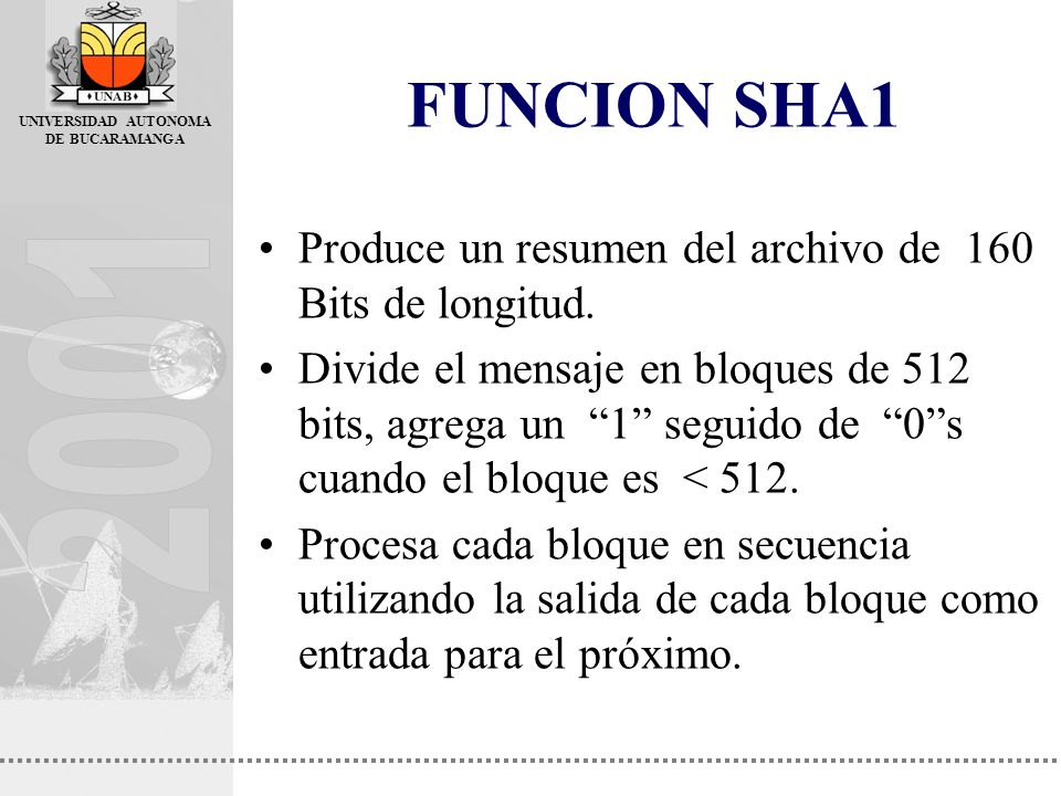 FUNCION SHA1 Produce un resumen del archivo de 160 Bits de longitud.