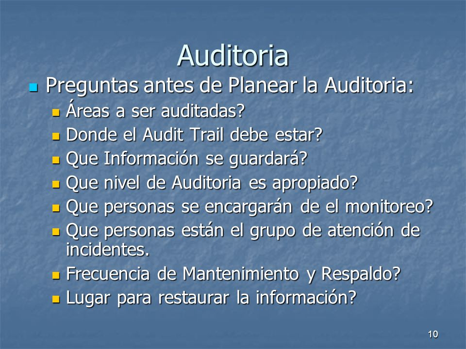 Auditoria Preguntas antes de Planear la Auditoria: