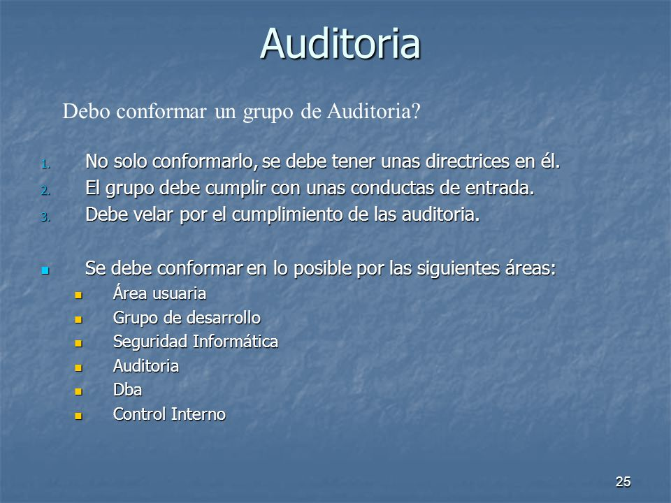 Auditoria Debo conformar un grupo de Auditoria