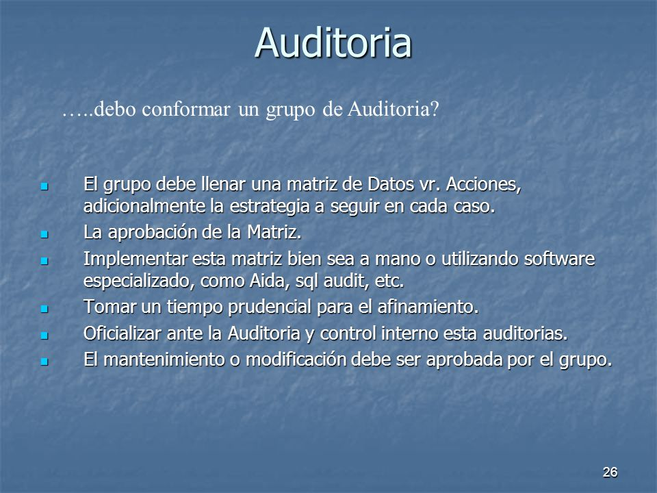Auditoria …..debo conformar un grupo de Auditoria