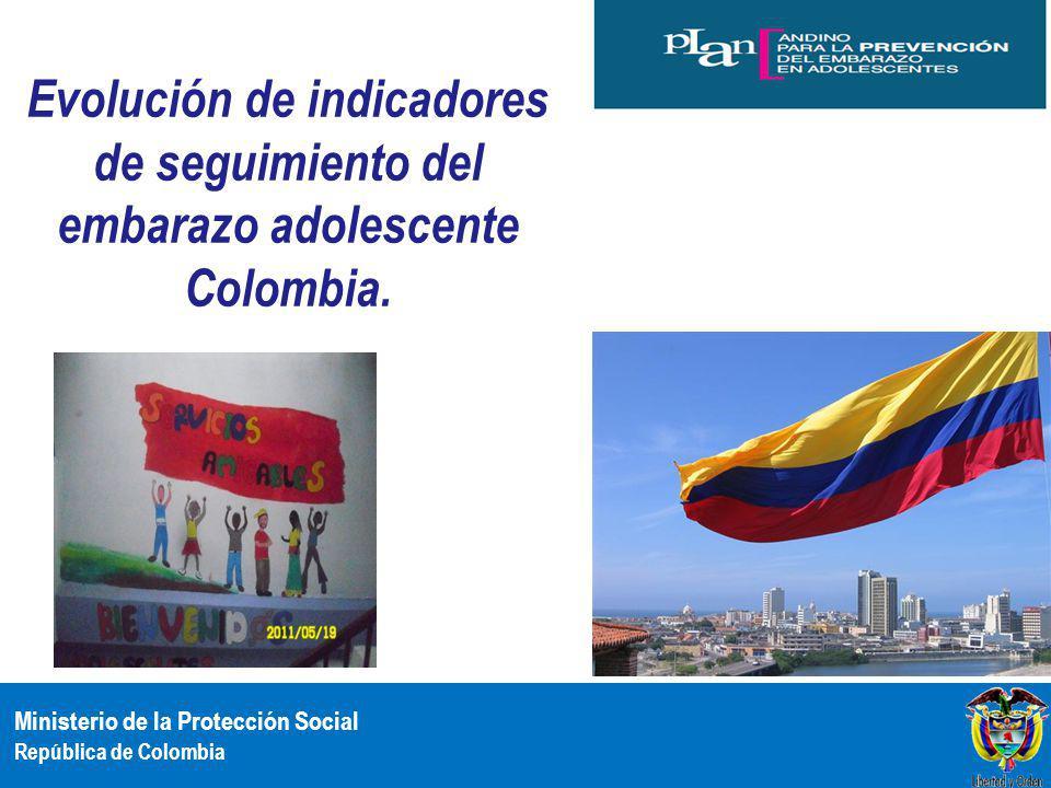 Evolución de indicadores de seguimiento del embarazo adolescente Colombia.
