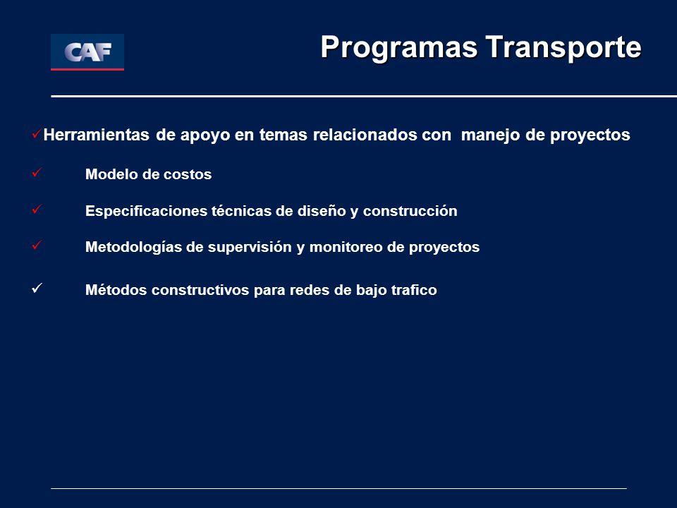 Programas Transporte Herramientas de apoyo en temas relacionados con manejo de proyectos. Modelo de costos.