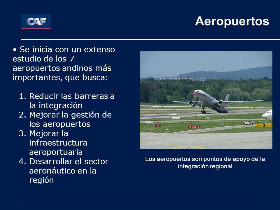 Los aeropuertos son puntos de apoyo de la integración regional