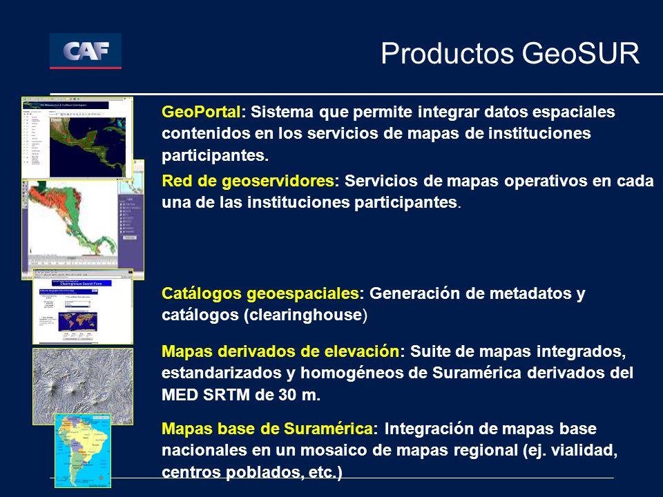 Productos GeoSUR GeoPortal: Sistema que permite integrar datos espaciales contenidos en los servicios de mapas de instituciones participantes.