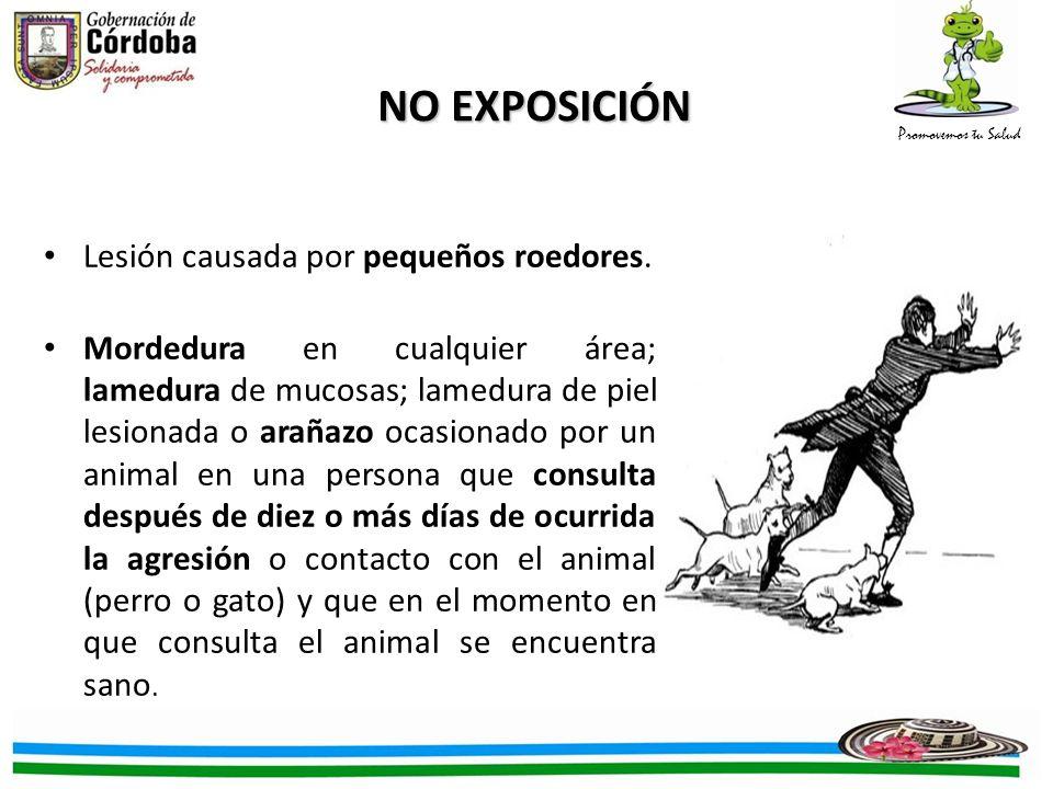 NO EXPOSICIÓN Lesión causada por pequeños roedores.