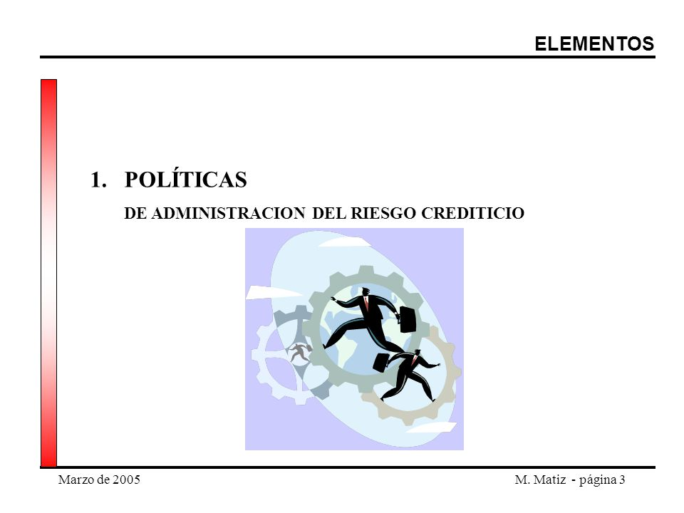 POLÍTICAS ELEMENTOS DE ADMINISTRACION DEL RIESGO CREDITICIO