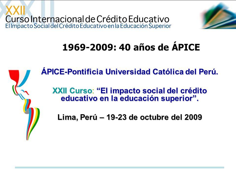 1969-2009: 40 años de ÁPICE ÁPICE-Pontificia Universidad Católica del Perú.