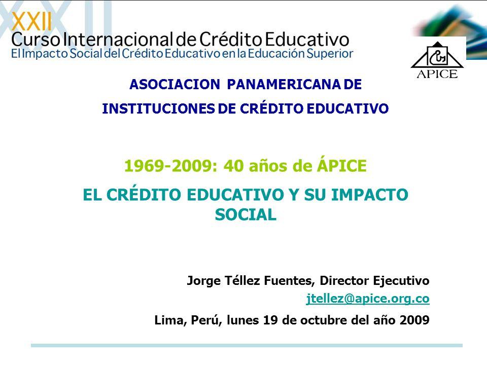 1969-2009: 40 años de ÁPICE EL CRÉDITO EDUCATIVO Y SU IMPACTO SOCIAL