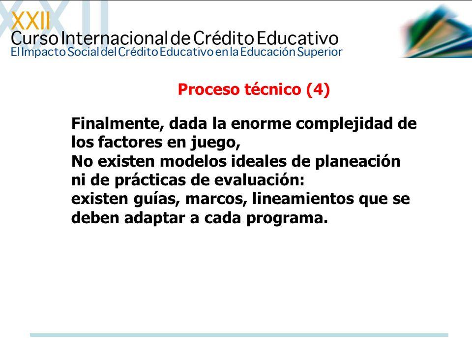 Proceso técnico (4) Finalmente, dada la enorme complejidad de los factores en juego,