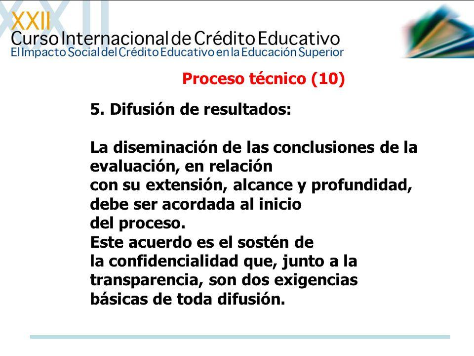 Proceso técnico (10) 5. Difusión de resultados: La diseminación de las conclusiones de la evaluación, en relación.
