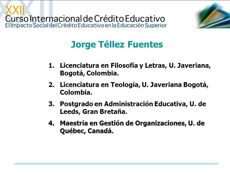 Jorge Téllez Fuentes Licenciatura en Filosofía y Letras, U. Javeriana, Bogotá, Colombia. Licenciatura en Teología, U. Javeriana Bogotá, Colombia.