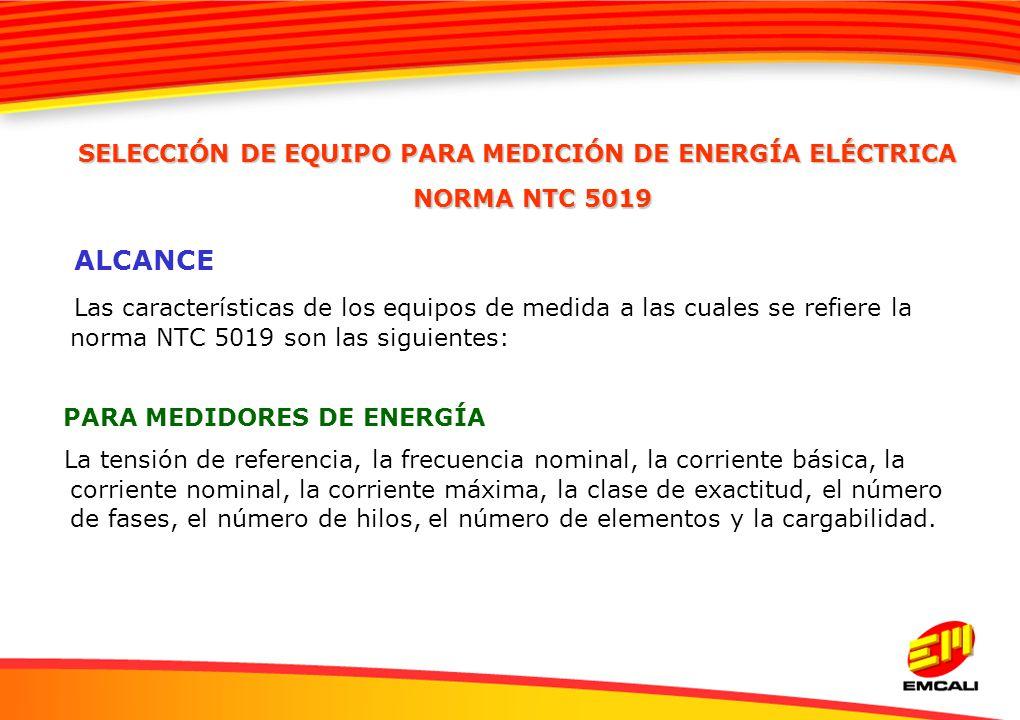 SELECCIÓN DE EQUIPO PARA MEDICIÓN DE ENERGÍA ELÉCTRICA