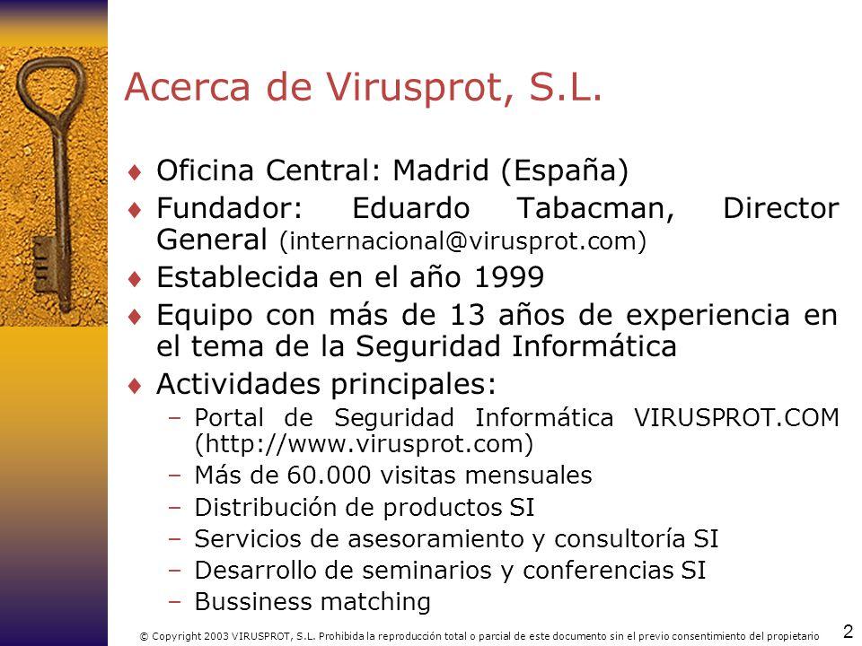 Acerca de Virusprot, S.L. Oficina Central: Madrid (España)