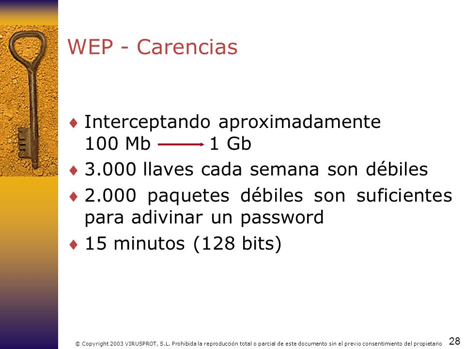 WEP - Carencias Interceptando aproximadamente 100 Mb 1 Gb
