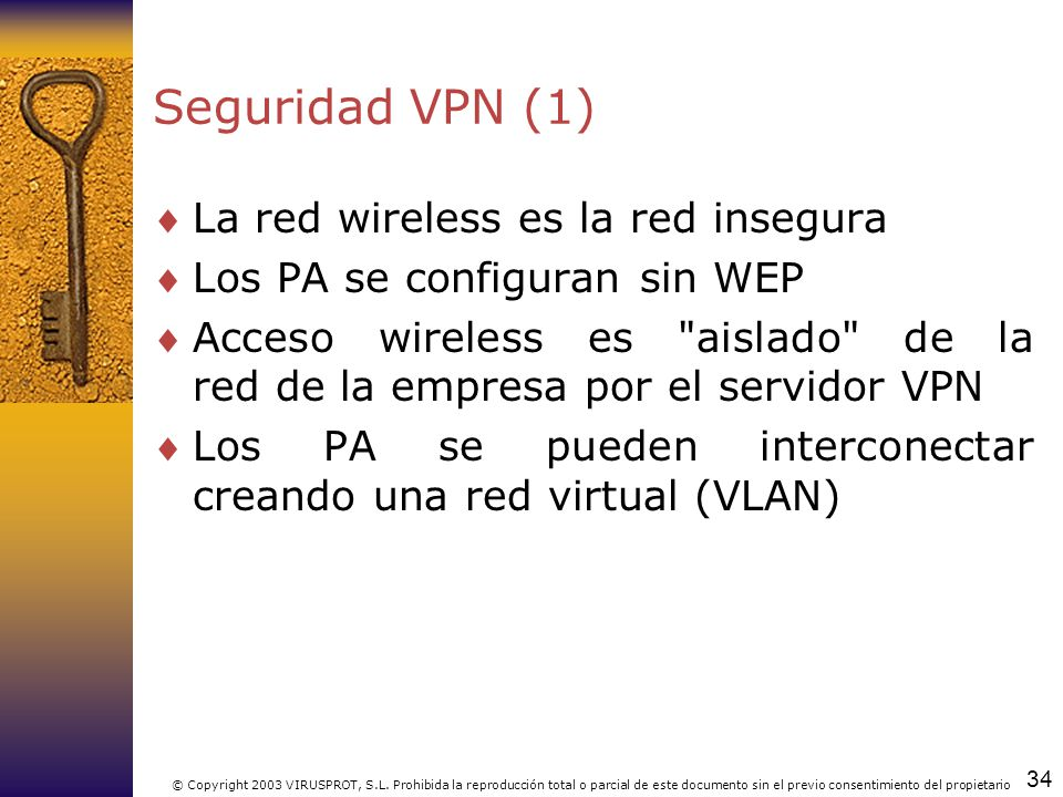 Seguridad VPN (1) La red wireless es la red insegura